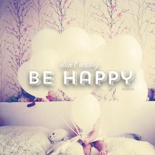 Dont worry be happy ♡  | We Heart It (72513)