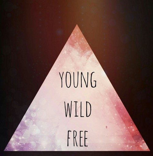 Young wild free | We Heart It (132776)